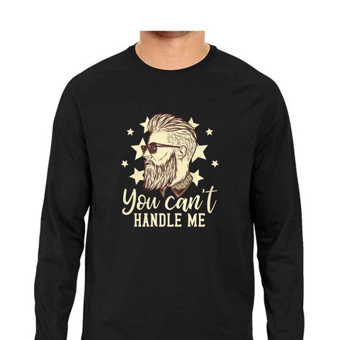 You Can't Handle Me Men's Full Sleeve Tee