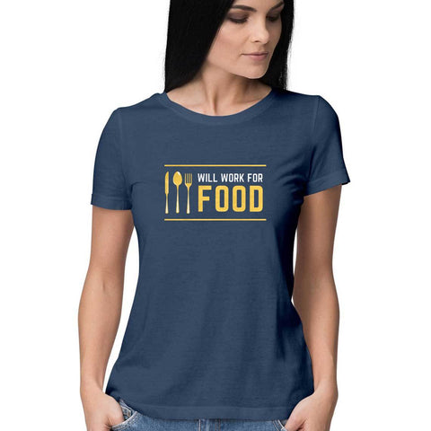 Will Work For Food Women's Half Sleeve Tee