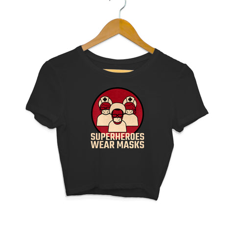 Superheroes Wear Masks Women's Crop Top