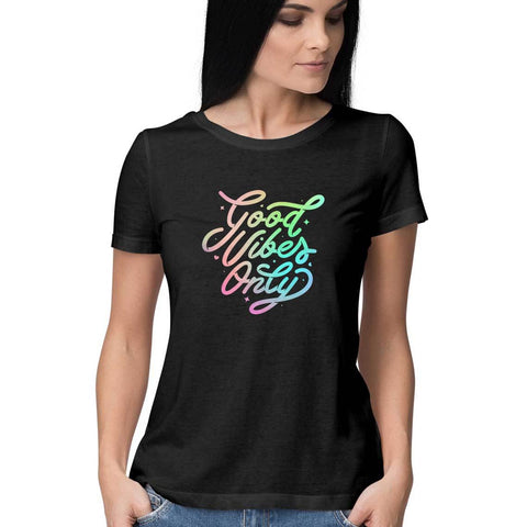 Good Vibes Only Women's Half Sleeve Tee