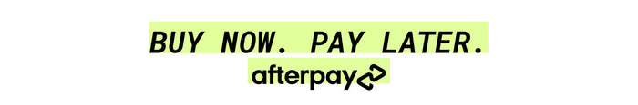 Buy now, pay later with Afterpay!