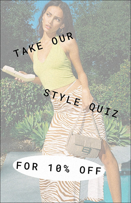 Take our style quiz for 10% off