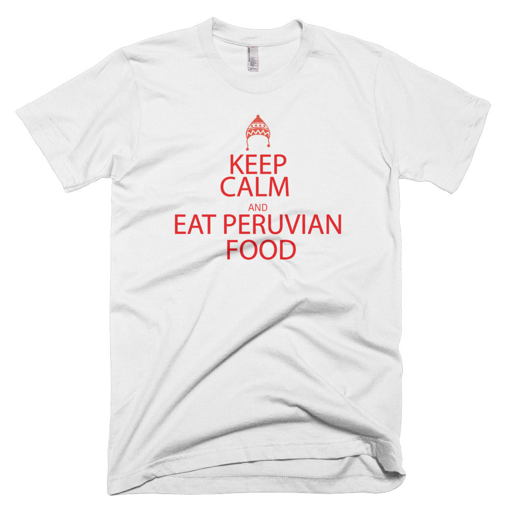 Keep Calm And Eat Peruvian Food