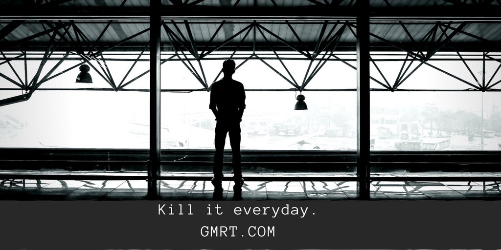 Kill it EVERYDAY.