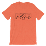 Fear Is Not Alive - Adult Favorite Fit T Shirt