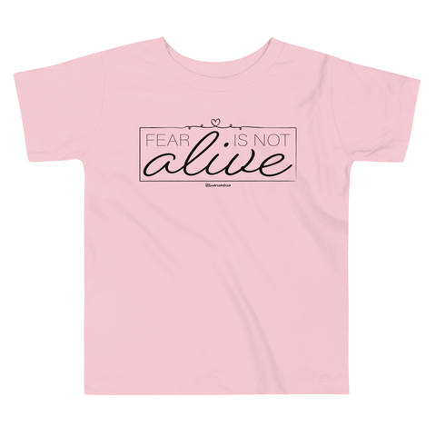 Fear Is Not Alive - Toddler Comfy T Shirt