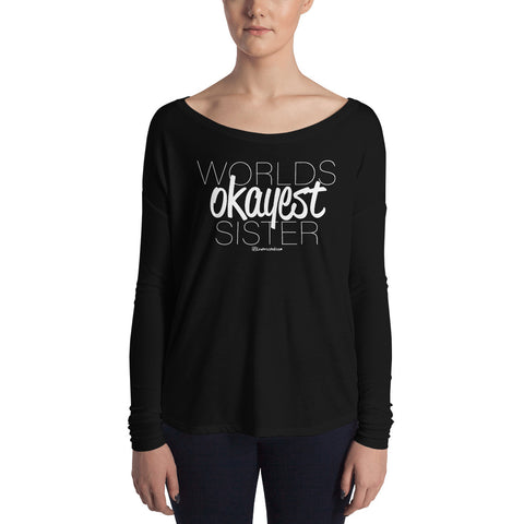 Worlds Okayest Sister - Womens Soft Flowy Long Sleeve Shirt