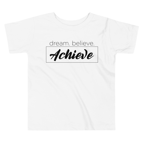 Dream Believe Achieve. - Toddler Comfy T Shirt