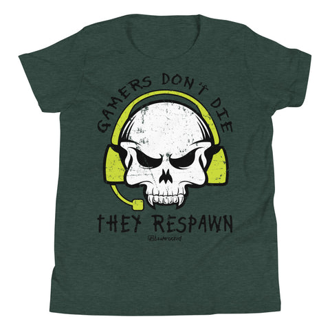 Gamers Don't Die They Respawn - Kids Favorite Fit T Shirt