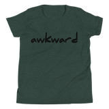 Awkward - Kids Favorite Fit T Shirt