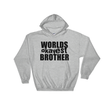 Worlds Okayest Brother - Adult Soft Comfort Fit Hoodie