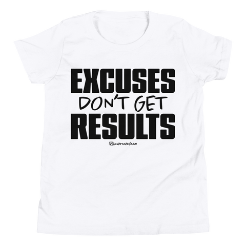 Excuses Don't Get Results - Kids Favorite Fit T Shirt