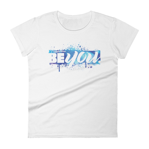Be You - Womens Fashion Fit T Shirt
