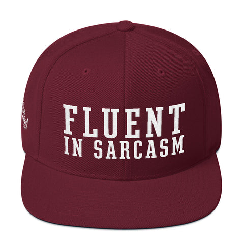 Fluent In Sarcasm - Flat Bill Snapback Hat