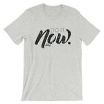 Do It Now - Adult Favorite Fit T Shirt