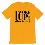 I Woke Up This Awesome - Adult Favorite Fit T Shirt
