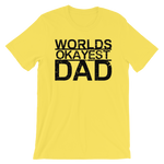 Worlds Okayest Dad - Adult Favorite Fit T Shirt