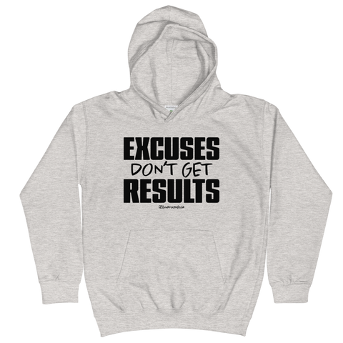 Excuses Don't Get Results - Kids Soft Comfy Fit Hoodie
