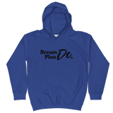 Dream Plan Do - Kids Soft Comfy Fit Hoodie