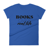 Books Over Real Life - Womens Fashion Fit T Shirt