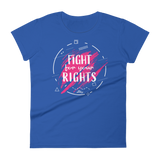 Fight for Your Rights - Womens Fashion Fit T Shirt