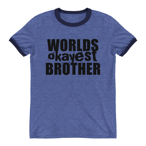 Worlds Okayest Brother - Mens Ringer T-Shirt
