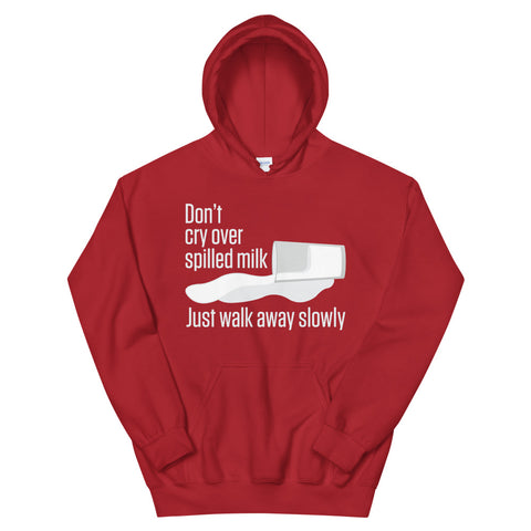Don't Cry Over Spilled Milk - Adult Soft Comfort Fit Hoodie