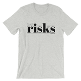 Take Risks - Adult Favorite Fit T Shirt