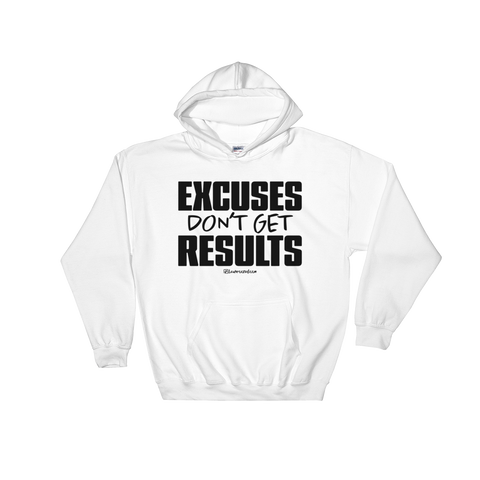 Excuses Don't Get Results - Adult Soft Comfort Fit Hoodie