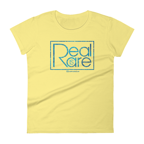 Real is Rare  - Womens Fashion Fit T Shirt