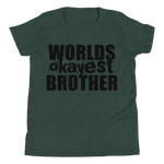 Worlds Okayest Brother - Kids Favorite Fit T Shirt