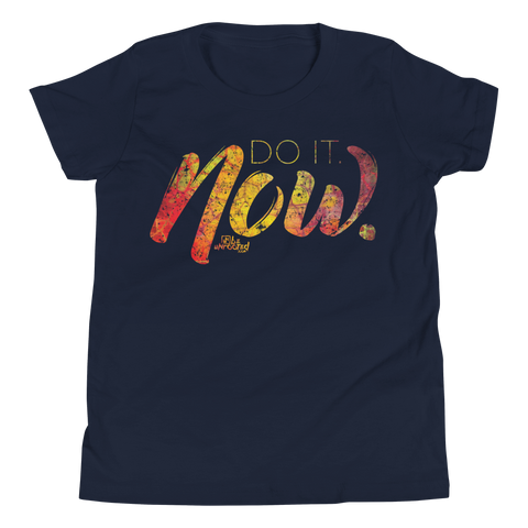 Do It Now. - Kids Favorite Fit T Shirt