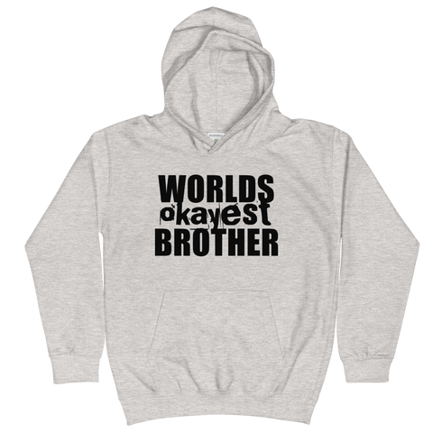 Worlds Okayest Brother - Kids Soft Comfy Fit Hoodie