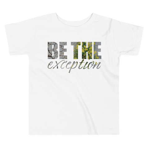 Be The Exception - Toddler Comfy Fit T Shirt