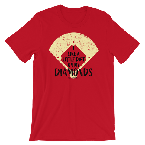 I Like A Little Dirt On My Diamonds - Adult Favorite Fit T Shirt