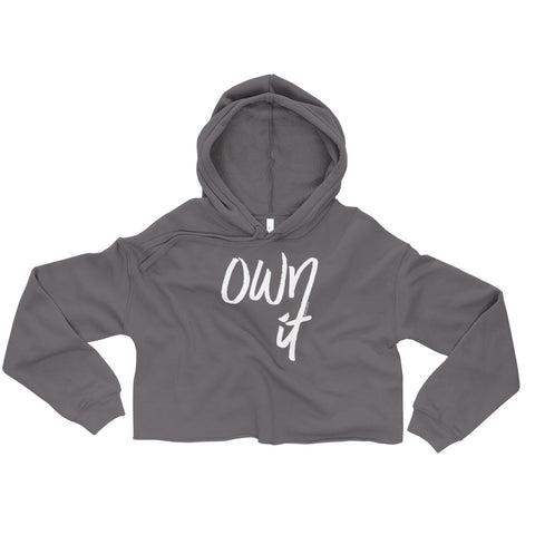 Own It - Womens Cropped Super Soft Hoodie