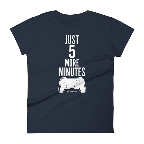 Just 5 More Minutes (Gamer) - Womens Fashion Fit T Shirt