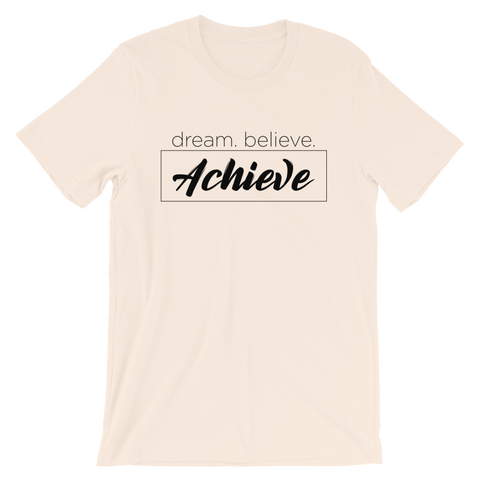 Dream. Believe. Achieve - Adult Favorite Fit T Shirt