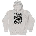 Train Hard Win Easy - Kids Soft Comfy Fit Hoodie