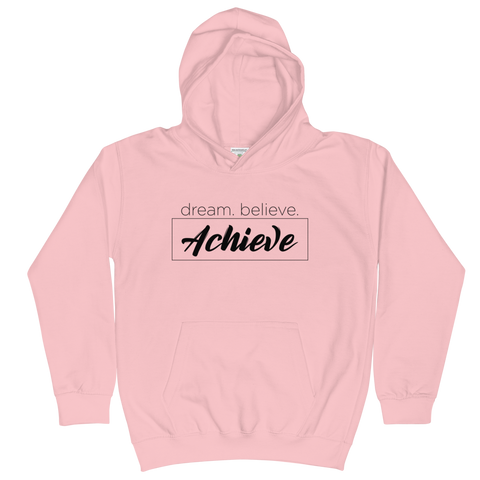 Dream Believe Achieve  - Kids Soft Comfy Fit Hoodie