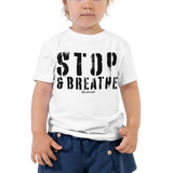Stop & Breathe - Toddler Comfy T Shirt