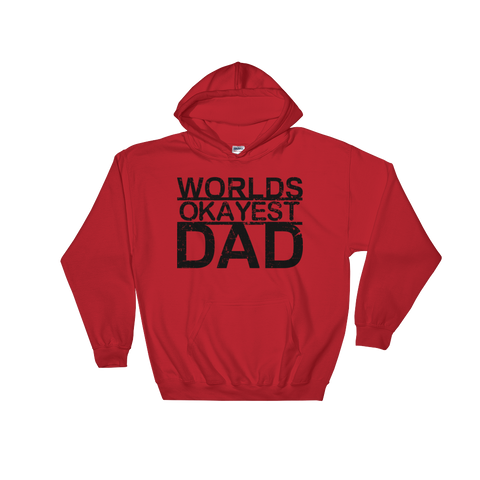 Worlds Okayest Dad - Soft Comfort Fit Adult Hoodie