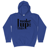 I Woke Up Like This - Kids Soft Comfy Fit Hoodie