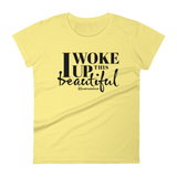 I Woke Up This Beautiful - Womens Fashion Fit T Shirt