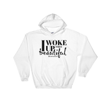 I Woke Up This Beautiful - Soft Comfort Fit Adult Hoodie