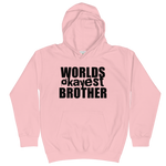 Worlds Okayest Brother - Soft Comfy Fit Kids Hoodie