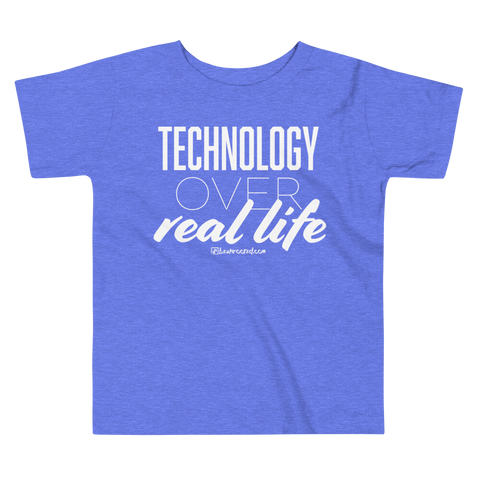 Technology Over Real Life - Toddler Comfy T Shirt