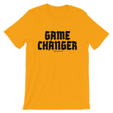 Game Changer - Adult Favorite Fit T Shirt