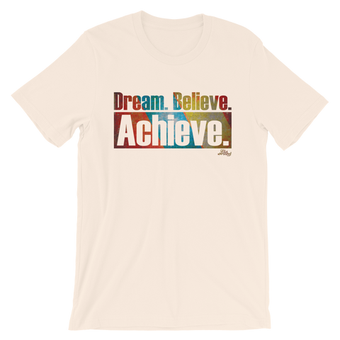 Dream Believe Achieve  - Adult Favorite Fit T Shirt