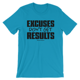 Excuses Don't Get Results - Adult Favorite Fit T Shirt